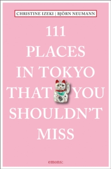 111 Places in Tokyo That You Shouldn't Miss, Paperback Book