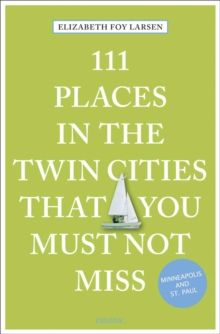 111 Places in the Twin Cities That You Must Not Miss, Paperback Book