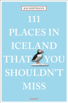 111 Places in Iceland That You Shouldn't Miss, Paperback / softback Book