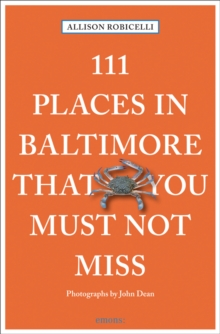 111 Places in Baltimore That You Must Not Miss, Paperback Book
