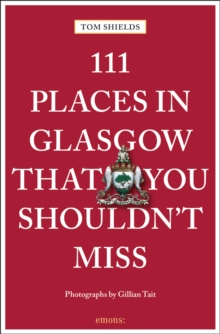 111 Places in Glasgow That You Shouldn't Miss, Paperback / softback Book