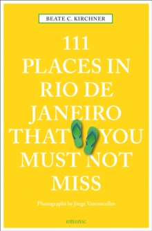 111 Places in Rio de Janeiro That You Must Not Miss, Paperback / softback Book