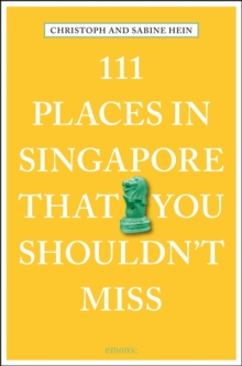 111 Places in Singapore That You Shouldn't Miss, Paperback / softback Book