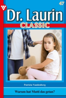 Dr. Laurin Classic 47 - Arztroman, EPUB eBook