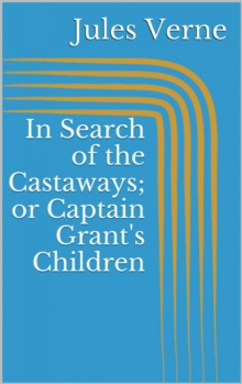 In Search of the Castaways; or Captain Grant's Children, EPUB eBook