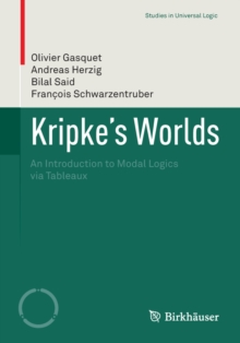 Kripke's Worlds : An Introduction to Modal Logics via Tableaux, PDF eBook