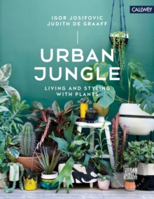 Urban Jungle Living and Styling with Plants, Hardback Book