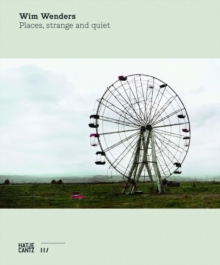 Wim Wenders : Places, Strange and Quiet, Hardback Book