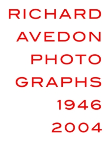 Richard Avedon : Photogrpahs 1946-2004, Hardback Book