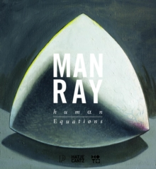 Man Ray : Human Equations: A Journey from Mathematics to Shakespeare, Hardback Book