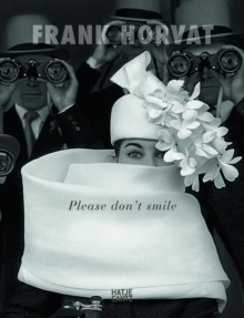 Frank Horvat : Please Don't Smile, Hardback Book