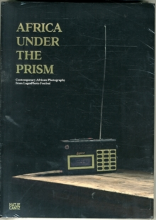 Africa Under the Prism : Contemporary African Photography from Lagosphoto Festival, Paperback Book