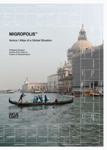 Migropolis : Venice : Atlas of a Global Situation, Paperback Book