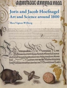 Joris and Jacob Hoefnagel: Art and Science Around 1600, Hardback Book