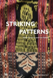 Striking Patterns : Global Traces in Ikat Fashion, Paperback Book
