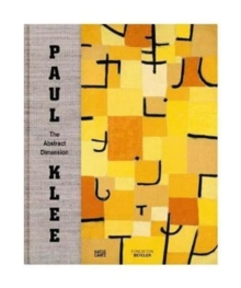 Paul Klee : The Abstract Dimension, Hardback Book