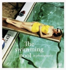 The Swimming Pool in Photography, Hardback Book
