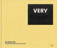 Ed Ruscha-VERY : Works from the UBS Art Collection, Hardback Book