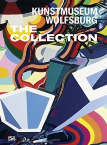 Kunstmuseum Wolfsburg: The Collection, Hardback Book