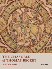 The Chasuble of Thomas Becket : A Biography, Hardback Book