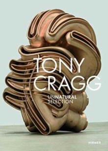 Tony Cragg : Unnatural Selection, Hardback Book