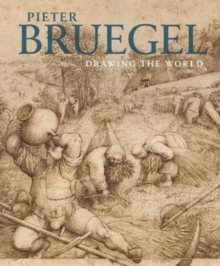 Pieter Bruegel the Elder : Drawing the World, Hardback Book