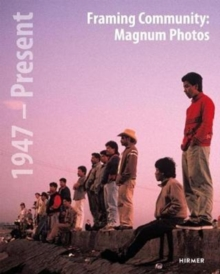 The Appeal of Community in Magnum Photos : 1947 - Present, Paperback Book