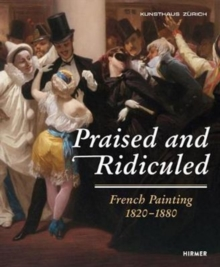 Praised and Ridiculed : French Painting 1820-1880, Paperback Book
