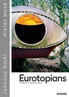 Eurotopians : Fragments of a different future, Hardback Book