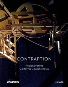 Contraption : Rediscovering California Jewish Arists, Hardback Book