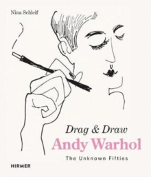 Andy Warhol: Drag & Draw : The Unknown Fifties, Hardback Book