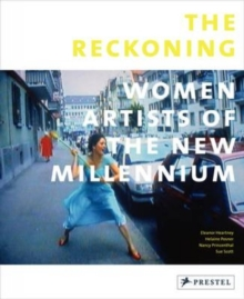 The Reckoning : Women Artists of the New Millennium, Paperback Book