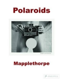 Robert Mapplethorpe : Polaroids, Paperback Book