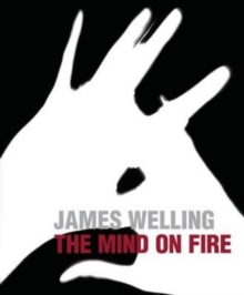 James Welling : The Mind on Fire, Hardback Book