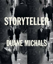 Storyteller : The Photographs of Duane Michals, Hardback Book