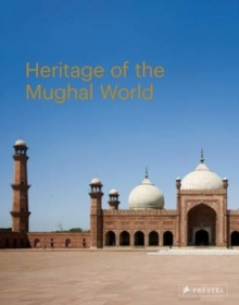 The Heritage of the Mughal World, Hardback Book