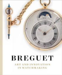 Breguet : Art and Innovation in Watchmaking, Hardback Book