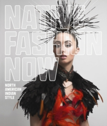 Native Fashion Now, Hardback Book