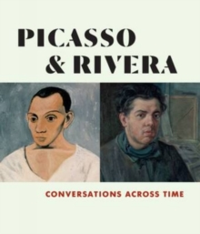 Picasso and Rivera : Conversations Across Time, Hardback Book