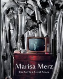 Marisa Merz : The Sky is a Great Space, Hardback Book