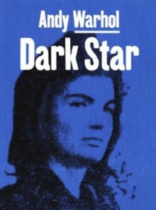 Andy Warhol : Dark Star, Hardback Book