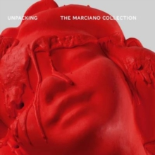 Unpacking : The Marciano Art Foundation, Paperback Book