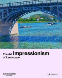 Impressionism : The Art of Landscape, Hardback Book