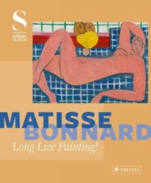 Matisse - Bonnard : Long Live Painting!, Hardback Book