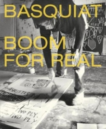 Basquiat : Boom for Real, Hardback Book