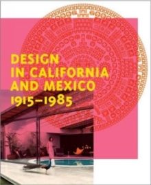 Design in California and Mexico 1915-1985 : Found in Translation, Hardback Book