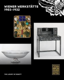 Wiener Werkstatte, 1903-1932 : The Luxury of Beauty, Hardback Book