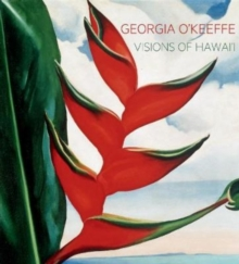 Georgia O'Keeffe : Visions of Hawai'i, Hardback Book