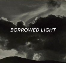 Borrowed Light, Hardback Book