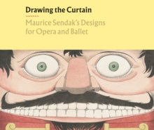 Drawing the Curtain: Maurice Sendak's Designs for Opera and Ballet, Hardback Book